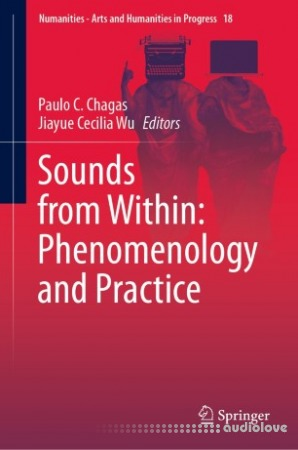 Sounds from Within: Phenomenology and Practice