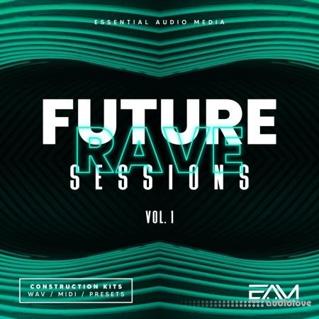 Essential Audio Media Future Rave Sessions Vol.1