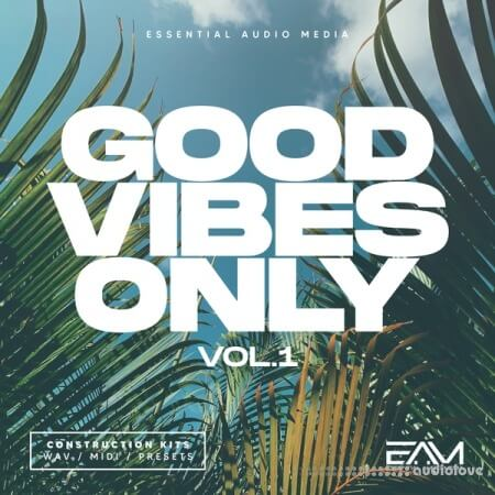 Essential Audio Media Good Vibes Only Vol.1