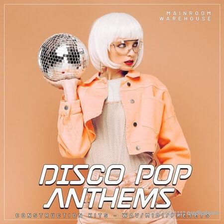 Mainroom Warehouse Disco Pop Anthems