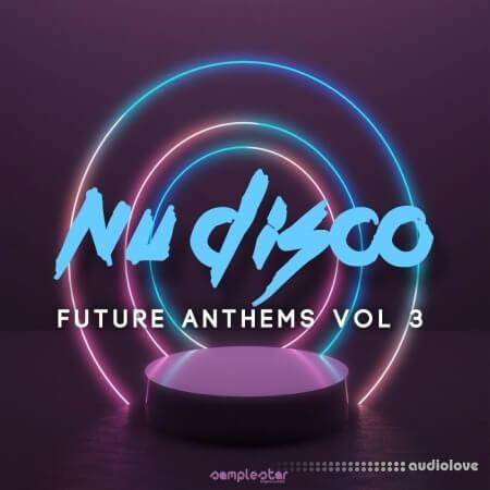 Samplestar Nu Disco Future Anthems Volume 3