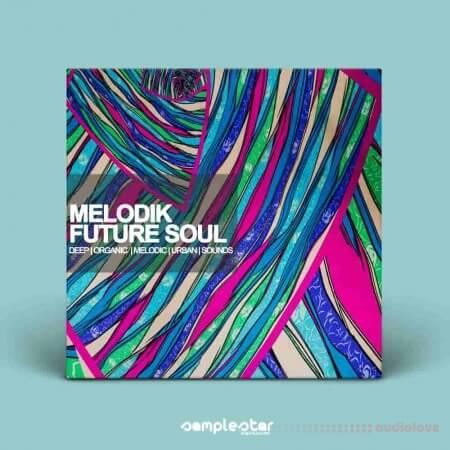 Samplestar Melodik Future Soul