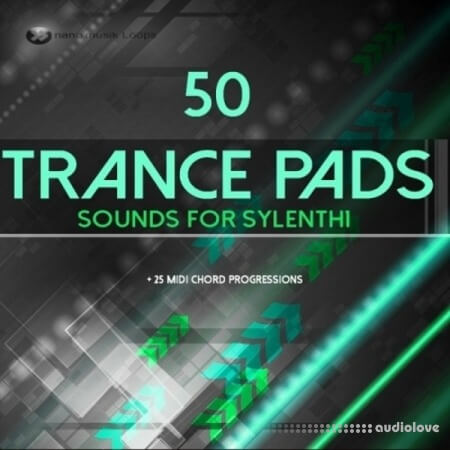 Nano Musik Loops 50 Trance Pads: Sounds for Sylenth1 Synth Presets MiDi