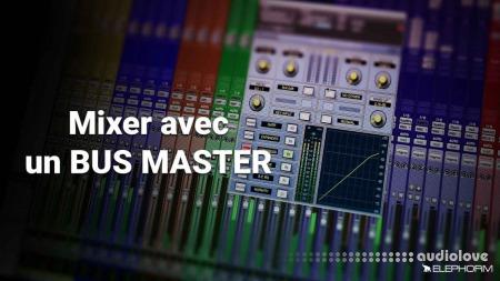 Elephorm Maitriser le Mixage Audio: Le Bus Master TUTORiAL