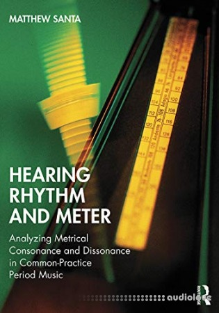 Hearing Rhythm and Meter: Analyzing Metrical Consonance and Dissonance in Common-Practice Period Music