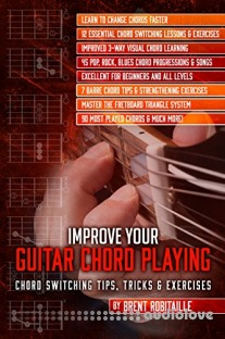 Improve Your Guitar Chord Playing: Chord Switching Tips, Tricks & Exercises