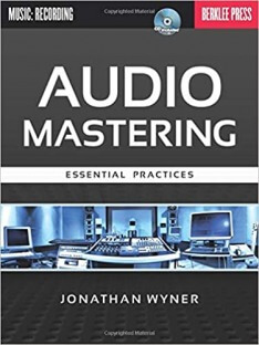 Audio Mastering Essential Practices by Jonathan Wyner (FULL BOOK)