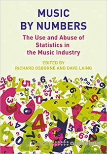 Music by Numbers: The Use and Abuse of Statistics in the Music Industries