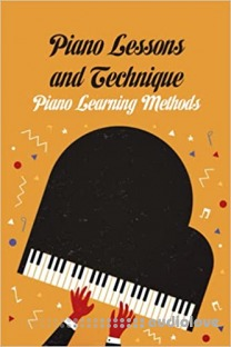 Piano Lessons and Technique: Piano Learning Methods: Piano for Beginners Paperback