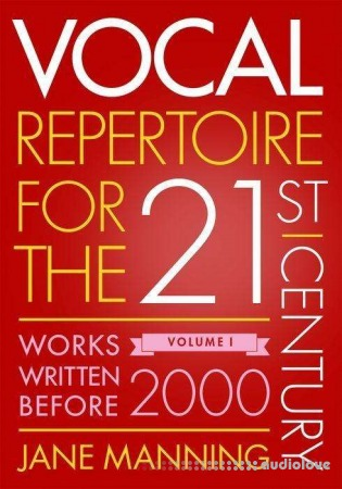 Vocal Repertoire for the Twenty-First Century Volume 1: Works Written Before 2000