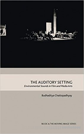 The Auditory Setting: Environmental Sounds in Film and Media Arts