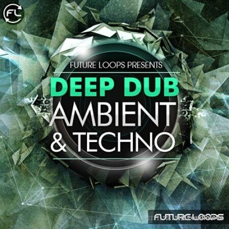 Future Loops Deep Dub Ambient and Techno