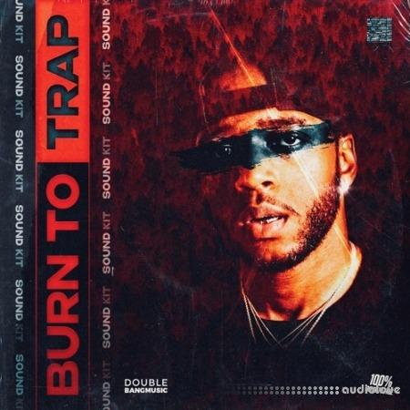 Double Bang Music Burn To Trap