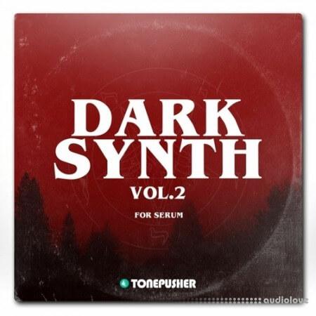 Tonepusher Darksynth Vol.2