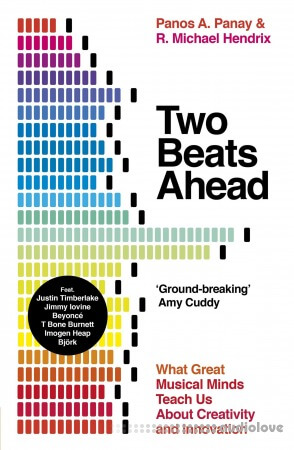Two Beats Ahead: What Great Musical Minds Teach Us About Creativity and Innovation, UK Edition