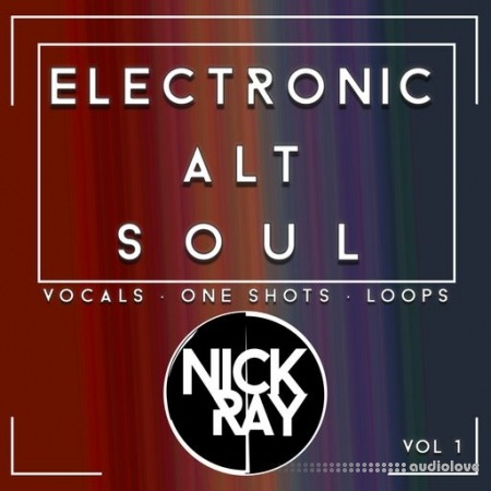 Nick Ray Sounds Electronic Alt Soul Vol.1