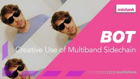 Mixtank.tv BOT Creative Use of Multiband Sidechain