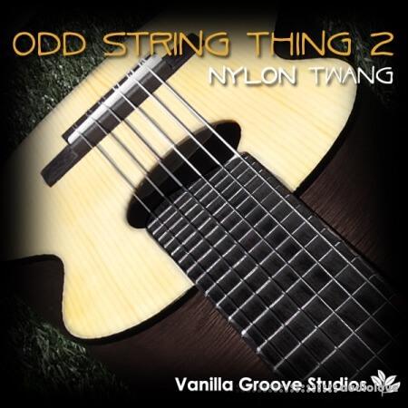 Vanilla Groove Studios Odd String Thing Vol.2 Nylon Twang WAV AiFF
