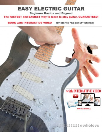Easy Electric Guitar: The FASTEST and EASIEST way to learn to play guitar, GUARANTEED!
