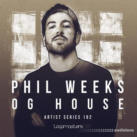 Loopmasters Phil Weeks: OG House