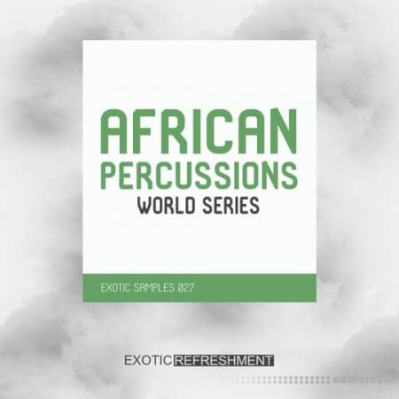 Exotic Refreshment African Percussions World Series Drum Sample Pack