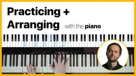 SkillShare Music Composition: Practicing and Arranging with The Piano