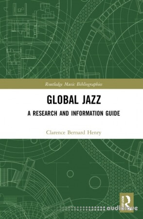Global Jazz: A Research and Information Guide
