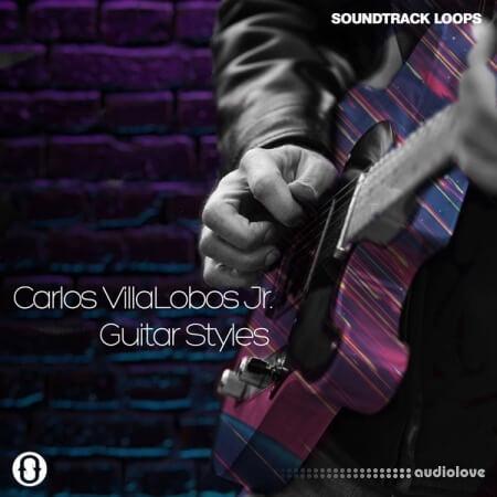 Soundtrack Loops Carlos Villalobos Jr Guitar Styles