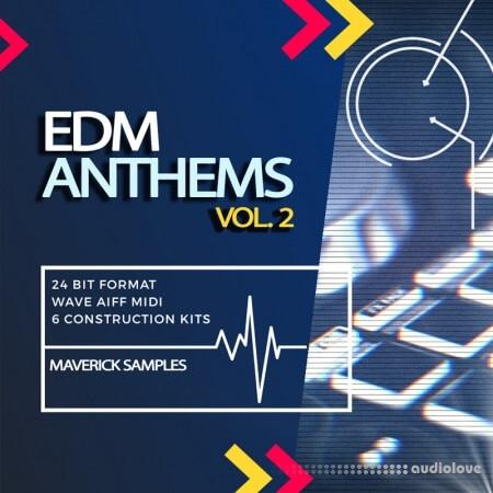 Maverick Samples EDM Anthems Vol.2 WAV MiDi AiFF