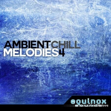 Equinox Sounds Ambient Chill Melodies 4