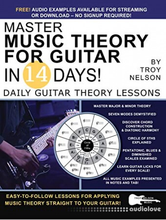 Master Music Theory for Guitar in 14 Days: Daily Guitar Theory Lessons (Play Music in 14 Days)