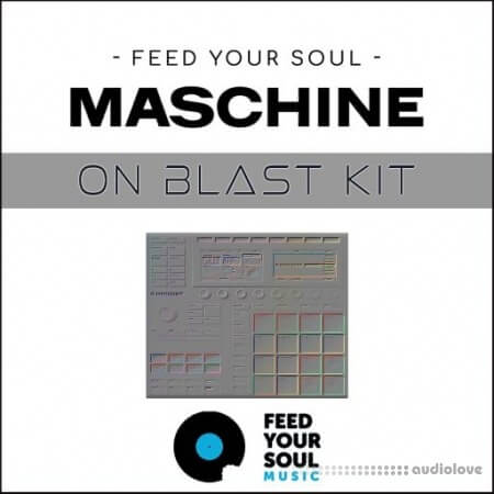 Feed Your Soul Music Feed Your Soul Maschine On Blast Kit