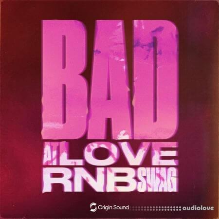 Origin Sound Bad At Love RnB Swag