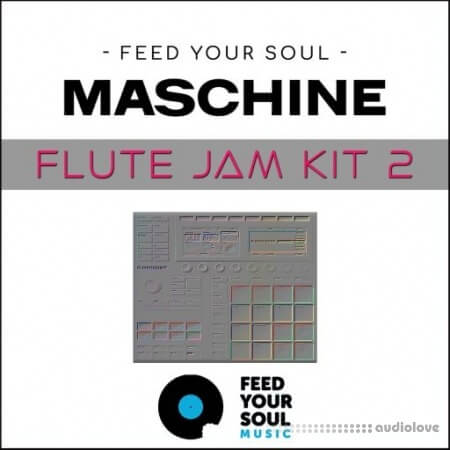 Feed Your Soul Music Feed Your Soul Maschine Flute Jam Kit 2