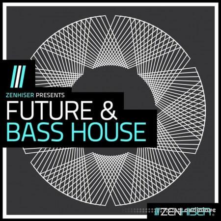 Zenhiser Future and Bass House