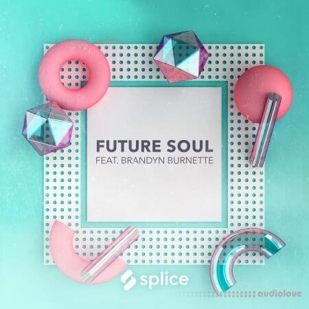 Splice Originals Future Soul Vol.1 with Brandyn Burnette