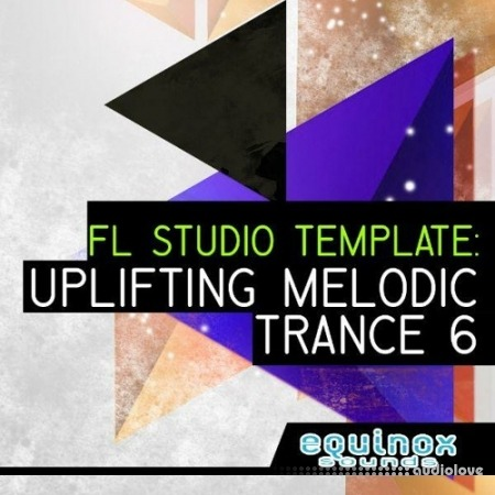 Equinox Sounds FL Studio Template: Uplifting Melodic Trance 6