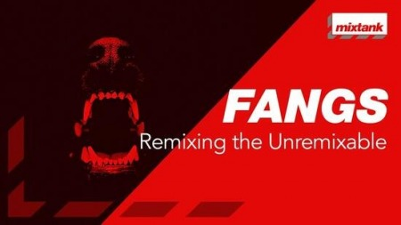 Mixtank.tv FANGS Remixing The Unremixable