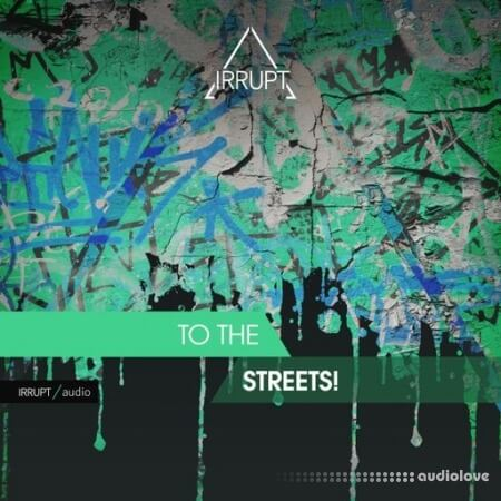 IRRUPT Audio To The Streets