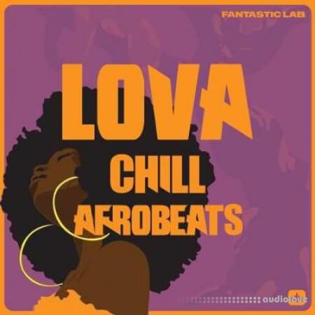 Fantastic Lab Lova Chill Afrobeats