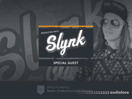 Warp Academy Producing with Slynk