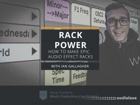 Warp Academy RACK POWER How to Build EPIC Audio Effect Racks