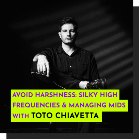 343 Pro Sessions Toto Chiavetta: Avoid Harshness