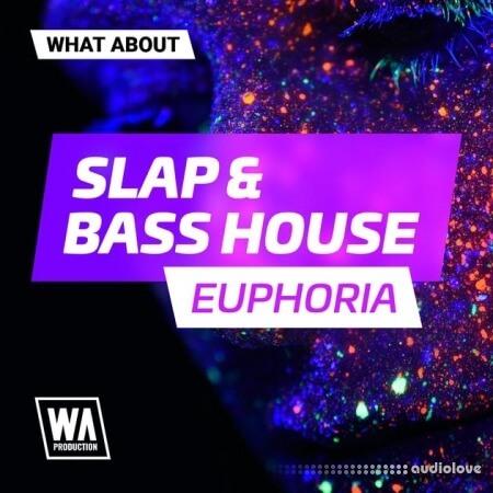 WA Production Slap and Bass House Euphoria