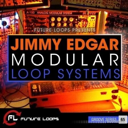 Future Loops Jimmy Edgar: Modular Loop Systems