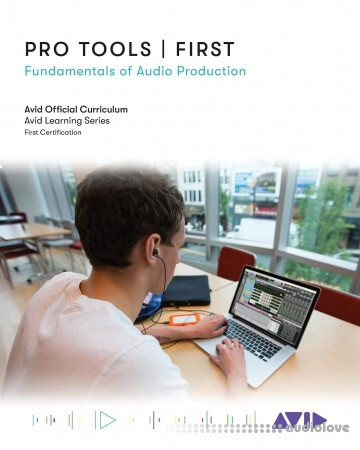 Pro Tools | First: Fundamentals of Audio Production