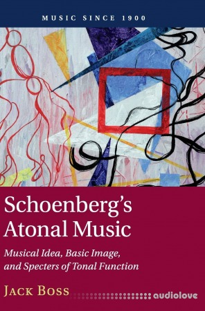 Schoenberg's Atonal Music: Musical Idea Basic Image and Specters of Tonal Function