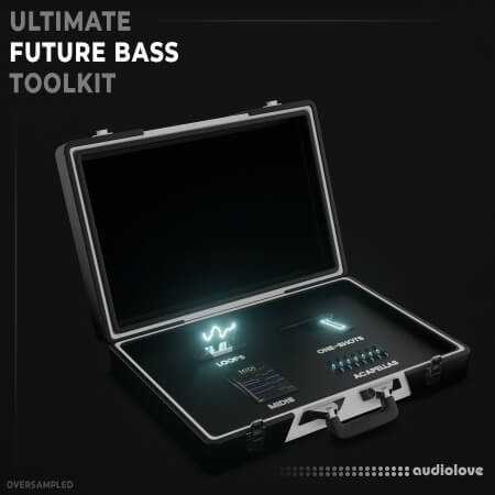 Oversampled Ultimate Future Bass Toolkit