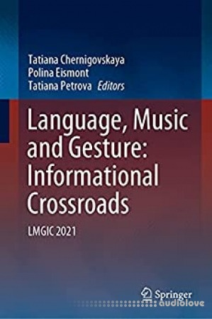 Language Music and Gesture: Informational Crossroads