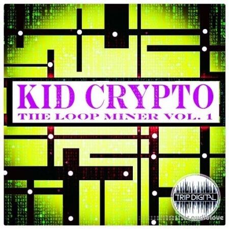 Trip Digital The Loop Miner Volume 1